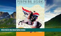 Books to Read  Peripheral Visions: Publics, Power, and Performance in Yemen (Chicago Studies in