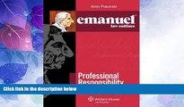 Big Deals  Emanuel Law Outlines: Professional Responsibility (The Emanuel Law Outlines Series)