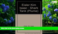 Big Deals  Shark Tank: Greed, Politics and the Collapse of Finley Kumble, One of America s Largest