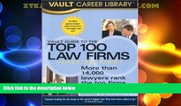 Big Deals  Vault Guide to the Top 100 Law Firms  Full Read Most Wanted