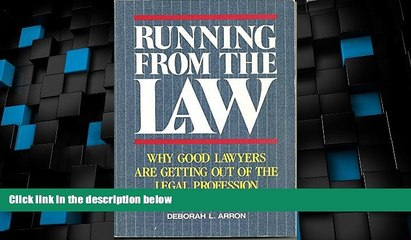 Big Deals  Running from the Law: Why Good Lawyers Are Getting Out of the Legal Profession  Best