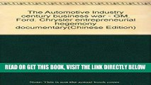 [FREE] EBOOK The Automotive Industry century business war - GM. Ford. Chrysler entrepreneurial