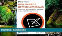 Must Have  How to Write Better Law Essays: Tools and Techniques for Success in Exams and