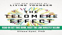 [EBOOK] DOWNLOAD The Telomere Effect: The New Science of Living Younger READ NOW