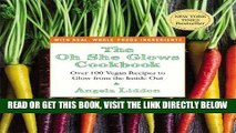 [FREE] EBOOK The Oh She Glows Cookbook: Over 100 Vegan Recipes to Glow from the Inside Out ONLINE