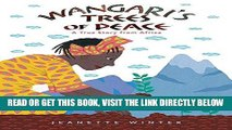 [FREE] EBOOK Wangari s Trees of Peace: A True Story from Africa ONLINE COLLECTION