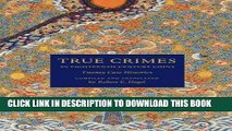 Read Now True Crimes in Eighteenth-Century China: Twenty Case Histories (Asian Law Series)