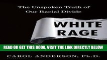 [PDF] White Rage: The Unspoken Truth of Our Racial Divide Popular Online