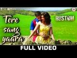 Tere Sang Yaara - Full Video | Rustom | Akshay Kumar & Ileana D'Cruz | Atif Aslam | Arko