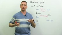 10 Phrasal Verbs with CALL  call for, call up, call in, call upon