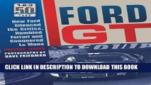 Ebook Ford GT: How Ford Silenced the Critics, Humbled Ferrari and Conquered Le Mans Free Read