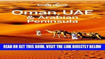 [EBOOK] DOWNLOAD Lonely Planet Oman, UAE   Arabian Peninsula (Travel Guide) PDF