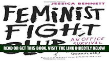 [EBOOK] DOWNLOAD Feminist Fight Club: An Office Survival Manual for a Sexist Workplace GET NOW