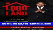 [EBOOK] DOWNLOAD Lord of My Land: 5 Steps to Homeownership GET NOW