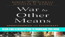 [Free Read] War by Other Means: Geoeconomics and Statecraft Full Online