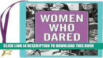 Best Seller Women Who Dared (Mini book) (Charming Petites) Free Read