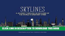 [New] Ebook Skylines: A Journey Through 50 Skylines of the World s Greatest Cities Free Read