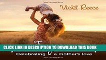 Ebook The Joy Of Mom: Celebrating a Mother s Love Free Read