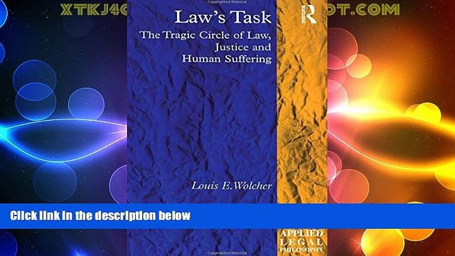 Big Deals  Law s Task: The Tragic Circle of Law, Justice and Human Suffering (Applied Legal