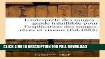 [PDF] L Interprete Des Songes: Guide Infaillible Pour L Explication Des Songes, Reves Et