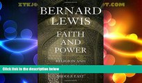 Big Deals  Faith and Power: Religion and Politics in the Middle East  Full Read Most Wanted
