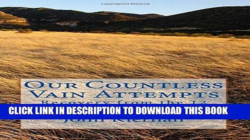 [PDF] Our Countless Vain Attempts: Recovery from the 12 Step Food Relapse Cycle Full Online