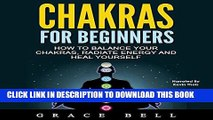 [READ] EBOOK Chakras for Beginners: How to Balance Your Chakras, Radiate Energy and Heal Yourself