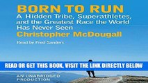 [READ] EBOOK Born to Run: A Hidden Tribe, Superathletes, and the Greatest Race the World Has Never