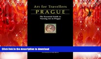 READ THE NEW BOOK Art for Travellers Prague: The Essential Guide to Viewing Art in Prague PREMIUM