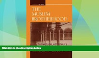 Big Deals  The Muslim Brotherhood: The Organization and Policies of a Global Islamist Movement
