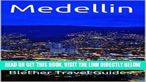 [READ] EBOOK Medellin: Colombia, 50 Tips for Tourists   Backpackers (Colombia Travel Guide Book 4)