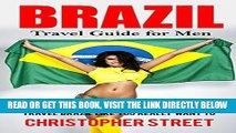 [READ] EBOOK Brazil: Travel Guide for Men, Travel Brazil Like You Really Want to (Brazil Travel