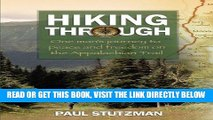 [READ] EBOOK Hiking Through: One Man s Journey to Peace and Freedom on the Appalachian Trail