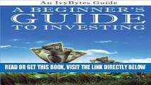 [FREE] EBOOK A Beginner s Guide to Investing: How to Grow Your Money the Smart and Easy Way BEST