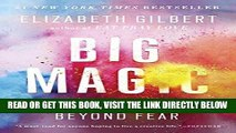 [READ] EBOOK Big Magic: Creative Living Beyond Fear ONLINE COLLECTION