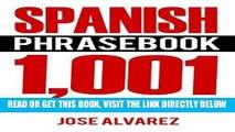 [FREE] EBOOK Spanish Phrasebook: 1,001 Easy to Learn Spanish Phrases, Learn Spanish Language for