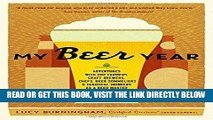[READ] EBOOK My Beer Year: Adventures with Hop Farmers, Craft Brewers, Chefs, Beer Sommeliers, and