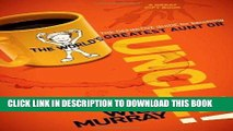 [PDF] UNCLE: The Definitive Guide for Becoming the World?s Greatest Aunt or Uncle [Online Books]
