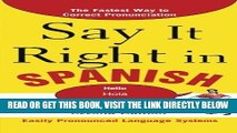 [READ] EBOOK Say It Right in Spanish, 2nd Edition (Say It Right! Series) BEST COLLECTION