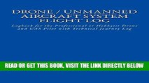 [FREE] EBOOK Drone / Unmanned Aircraft System Flight Log: Logbook for the Professional or Hobbyist