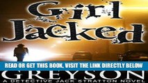 Read Now GIRL JACKED: Detective Jack Stratton Mystery Series (Detective Jack Stratton Mystery