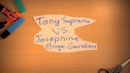C'est Qui Le Patron ? - TONY SOPRANO V.S JOSEPHINE ANGE GARDIEN