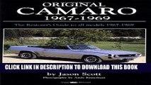 Best Seller Original Camaro 1967-1969: The Restorer s Guide 1967-1969 (Original Series) Free