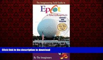 READ THE NEW BOOK The Imagineering Field Guide to Epcot at Walt Disney World--Updated! (An