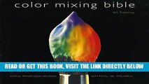 [FREE] EBOOK Color Mixing Bible: All You ll Ever Need to Know About Mixing Pigments in Oil,