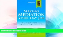 Must Have  Making Mediation Your Day Job: How to Market Your ADR Business Using Mediation