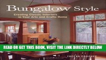 Best Seller Bungalow Style: Creating Classic Interiors in Your Arts and Crafts Home Free Read