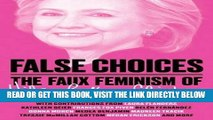 [FREE] EBOOK False Choices: The Faux Feminism of Hillary Rodham Clinton ONLINE COLLECTION