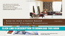 Ebook How to Start a Home-Based Interior Design Business (Home-Based Business Series) Free Read