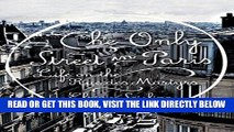 [FREE] EBOOK The Only Street in Paris: Life on the Rue des Martyrs BEST COLLECTION